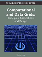 Computational and Data Grids: Principles, Applications and Design Front Cover