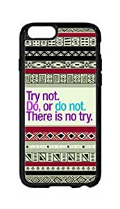 """iPhone 6 Plus (5.5"""" Inch) Case - (Try Not) Do Or Do Not There Is No Try Hard Plastic Back Protection Phone Case Cover -1962"""