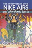 The Storyteller with Nike Airs and Other Barrio Stories, Kleya Forte-Escamilla, 1879960346