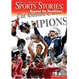 Boston's Greatest Sports Stories, Beyond The Headlines