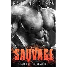 SAUVAGE // Sur une île déserte: (Nouvelle érotique, Alpha Male, Bucheron, Première Fois HOT) (French Edition)