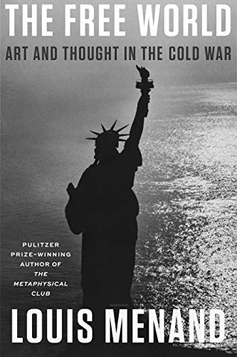 Book Cover: The Free World: Art and Thought in the Cold War