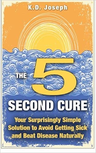 Book The 5-Second Cure: Your Surprisingly Simple Solution to Avoid Getting Sick and Beat Disease Naturally