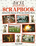 101 Dalmatians Scrapbook: Behind the Scenes of the Live-Action Movie (Disney's 101 Dalmatians)