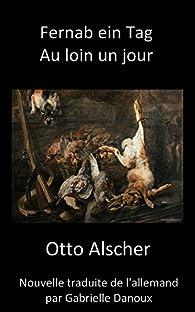 Au loin un jour / Fernab ein Tag par Otto Alscher