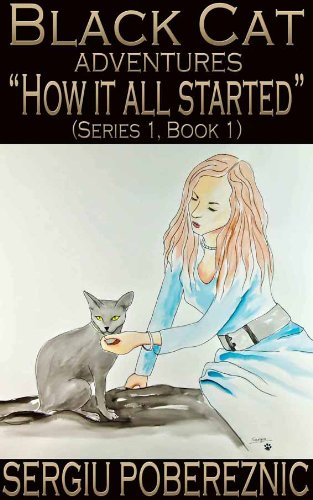 How it All Started (Black Cat Adventures - Series1 Book 1)