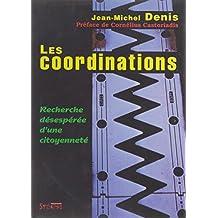 COORDINATIONS (LES) : RECHERCHE DÉSESPÉRÉE D'UNE CITOYENNETÉ
