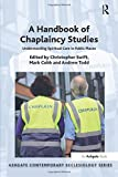 A Handbook of Chaplaincy Studies (Routledge Contemporary Ecclesiology)