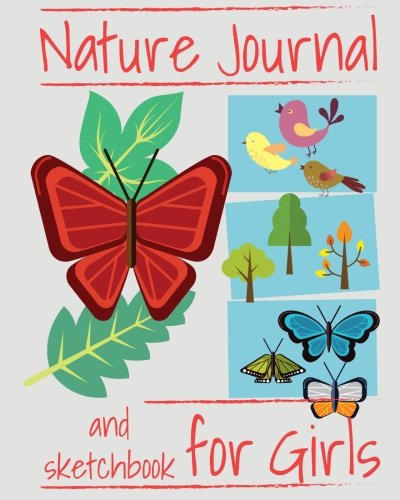 Nature Journal and Sketchbook for Girls: Prompted Nature Journal Notebook for Nature Observations, Nature Study Journal for Girls, Nature Journal Blank and Prompted Pages PDF