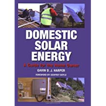 Domestic Solar Energy: A Guide for the Home Owner