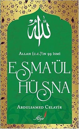 Allah Ccin 99 Ismi Esmaul Husna Abdulsamed Celayir Sevil Sener 9786053482734 Amazon Books