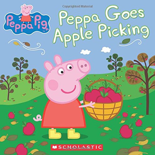 Peppa Goes Apple Picking (Peppa Pig) (Best Time For Apple Picking)