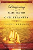 Discovering the Basic Truths of Christianity, Larry Kreider, 0768427487