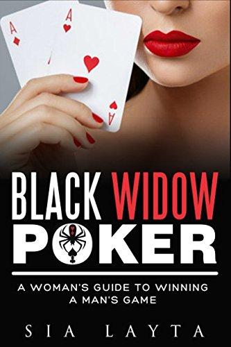 Widows Guide Black - BLACK WIDOW Poker: A Woman's Guide To Winning a Man's Game