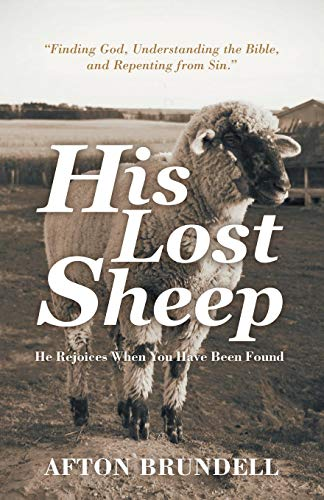 His Lost Sheep: He Rejoices When You Have Been -