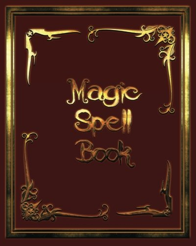 Magic Spell Book: Blank Grimoire Magic Spell Book Journal (8 x 10)(100 Spell Pages With Table of (Magic Spell Books)