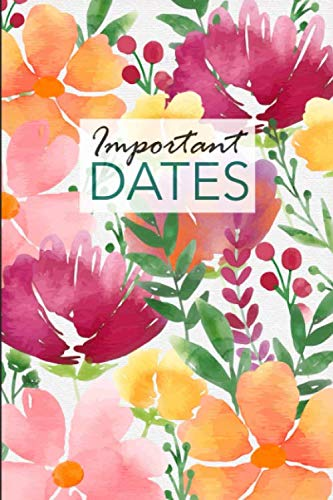 Important Dates: Birthday and Anniversary Reminder Book Floral Cover. (Important Dates)