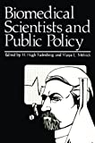 Biomedical Scientists and Public Policy, , 1461328888