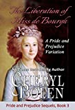 The Liberation of Miss de Bourgh: A Pride and Prejudice Variation (Pride and Prejudice Sequels Book 3)