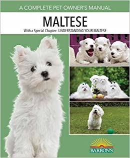 Maltese (Barron's Complete Pet Owner's Manuals) (Barron's Complete Pet Owner's Manuals )