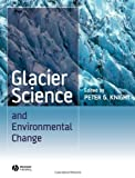 Glacier Science and Environmental Change, , 1405100184