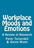 Workplace Moods and Emotions, Peter Totterdell, 1495230430