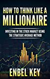 Millionaire: How to Think like a Millionaire (Investing in the Stock Market, Strategic Averaging Method, Investing for Retirement, Millionaire Mindset, Dividend,   Book 3)