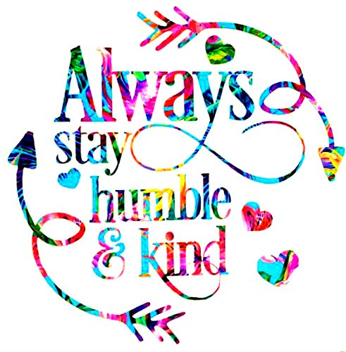 28777eb9945 Amazon.com  Always Stay Humble and Kind Decal Sticker - Car Window ...