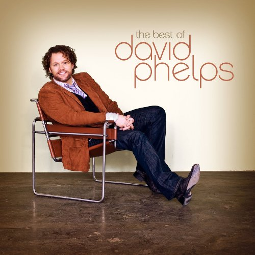 The Best Of David Phelps (The Best Of David Phelps Cd)