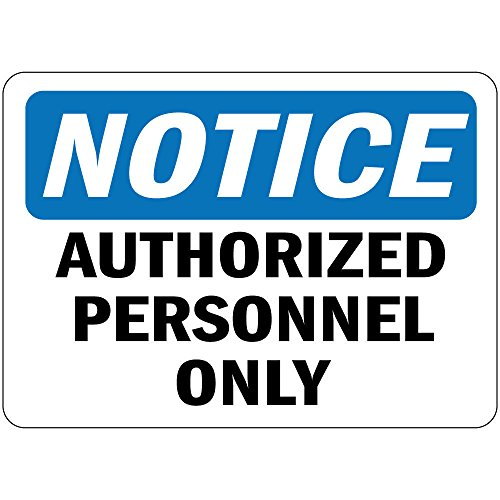 Notice Authorized Personnel Only OSHA Metal Aluminum Sign