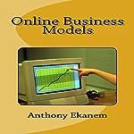 Online Business Models | Anthony Ekanem
