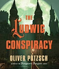 The Ludwig Conspiracy par Pötzsch