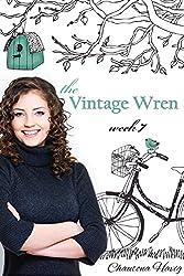 The Vintage Wren: Week 7