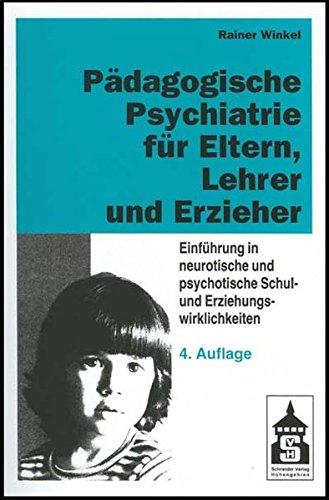 Pädagogische Psychiatrie für Eltern, Lehrer und Erzieher