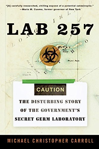 Lab 257: The Disturbing Story of the Government's Secret Germ Laboratory by Michael Christopher Carroll (2005-08-01)