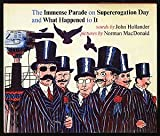 The immense parade on Supererogation Day and what happened to it