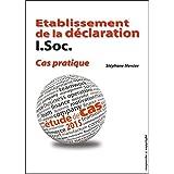 Etablissement de la déclaration I.Soc. - Cas pratique: Etude de cas 2015 (Belgique) (French Edition)