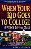 When Your Kid Goes to College; A Parent's Survival Guide