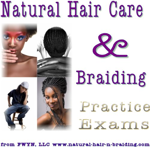 Renee Natural (Natural Hair Care and Braiding Practice Exams)