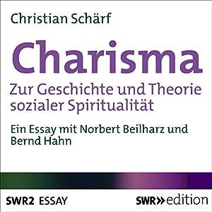 Charisma: Zur Geschichte und Theorie sozialer Spiritualität Hörbuch