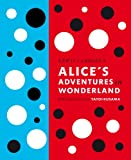 img - for Lewis Carroll's Alice's Adventures in Wonderland: With Artwork by Yayoi Kusama book / textbook / text book