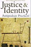 Justice and Identity : Antipodean Practices, , 0908912609
