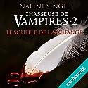 Le souffle de l'archange (Chasseuse de vampires 2) | Livre audio Auteur(s) : Nalini Singh Narrateur(s) : Camille Lamache