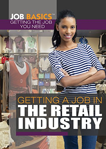 Download Getting a Job in the Retail Industry (Job Basics: Getting the Job You Need) pdf
