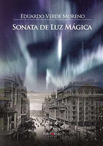 Sonata de Luz Mágica (Spanish Edition) - Kindle edition by Eduardo Verde Moreno. Literature & Fiction Kindle eBooks @ Amazon.com.