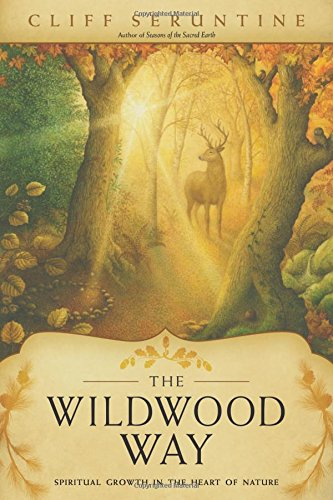 The Wildwood Way: Spiritual Growth in the Heart of Nature pdf