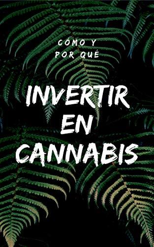 51QCwpdNYbL - Cómo y Por Qué Invertir en Cannabis: (marihuana, stocks, forex, trading, ganar dinero online, inversión, fuentes, bolsa de valores) (Spanish Edition)