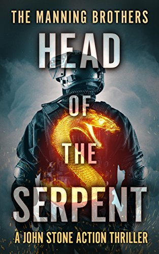Head of the Serpent (A John Stone Action Thriller Book 4) by [Manning, Allen, Manning, Brian]