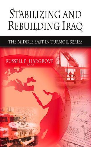 Stabilizing and Rebuilding Iraq (The Middle East in Turmoil)