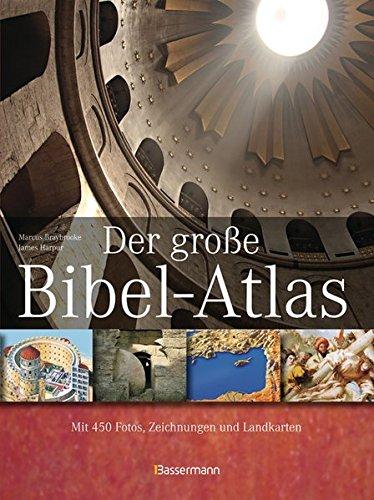 Der große Bibelatlas: Mit 450 Fotos, Zeichnungen und Landkarten